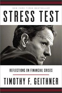 4- Stress Test: Reflections on Financial Crises, Tim Geithner